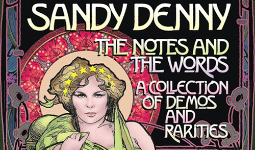 New Release: Sandy Denny - The Notes & The Music (+ Giveaway)
